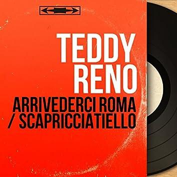 Arrivederci Roma / Scapricciatiello (Mono Version)