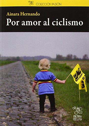 Por Amor Al Ciclismo (Pasión)