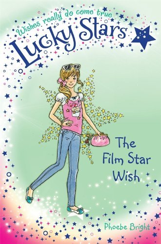 [Lucky Stars 5: The Film Star Wish] [by: Phoebe Bright]