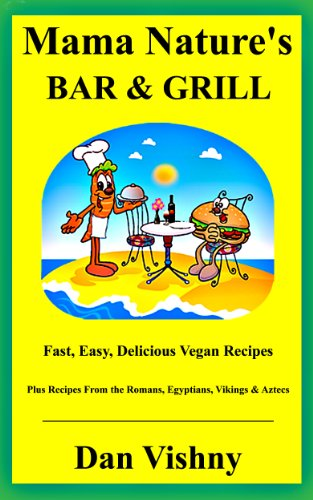 Mama Nature's Bar and Grill: Fast, Easy, Delicious Recipes for Vegans and Non-Vegans (English Edition)