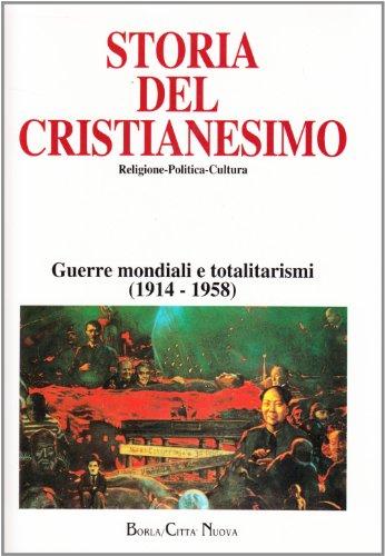 Storia del cristianesimo. Religione, politica, cultura. Guerre mondiali e totalitarismi (1914-1958) (Vol. 12)