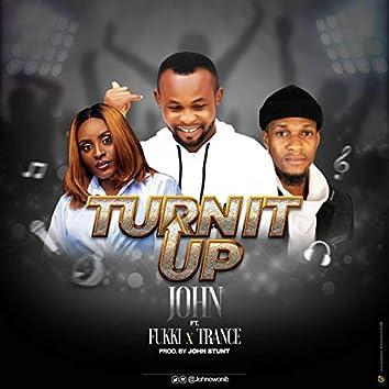 Turnit Up (feat. Fukki & Trance)