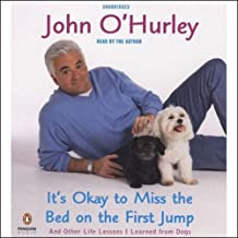 It's Okay to Miss the Bed on the First Jump: And Other Life Lessons I Learned from Dogs