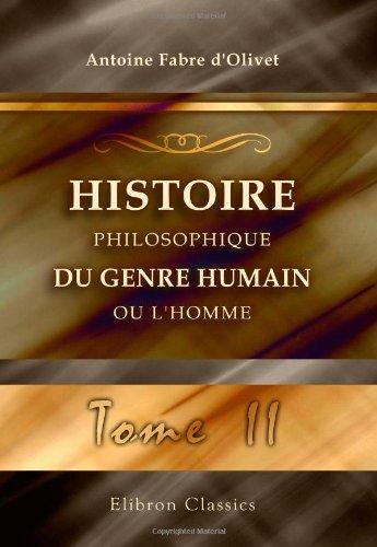 Cilvēka vai cilvēka filozofiskā vēsture: ņemta vērā tās reliģiskajās un politiskajās attiecībās sociālajā stāvoklī, visu laiku un ... uz zemes. Okultā klasika