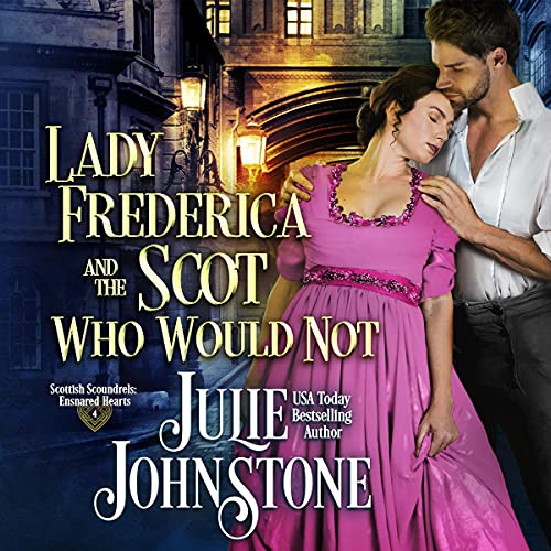 Lady Frederica and the Scot Who Would Not Audiobook By Julie Johnstone cover art