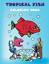 "Tropical Fish Coloring Book : Aquatic World Coloring Book for kids.: Preschoolers with Cute Sea Creatures, Underwater Coloringbook Large Size 8.5"" x 11"", 30 pages (Volume 4) (Underwater world)"