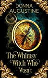 The Whimsy Witch Who Wasn't (Tales of Xest Book 1)