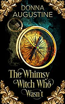 The Whimsy Witch Who Wasn't (Tales of Xest Book 1) by [Donna Augustine]