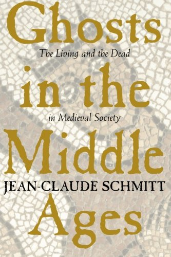 Ghosts in the Middle Ages: The Living and the Dead in Medieval Society