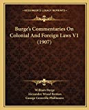 Burge€™s Commentaries On Colonial And Foreign Laws V1 (1907)