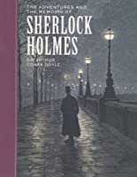 The Adventures and the Memoirs of Sherlock Holmes (Sterling Unabridged Classics) by Sir Arthur Conan Doyle(2004-10-01)