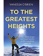To the Greatest Heights: One woman's inspiring journey to the top of Everest and beyond