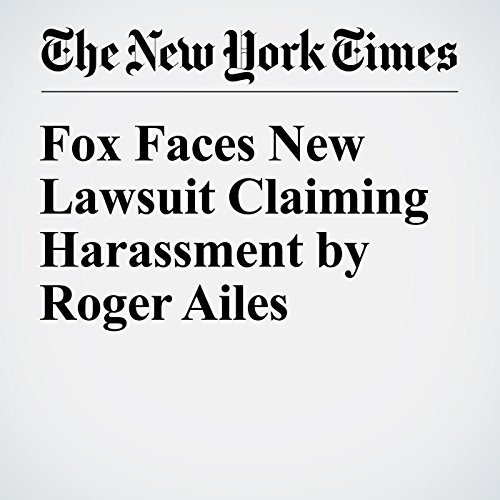 Fox Faces New Lawsuit Claiming Harassment by Roger Ailes audiobook cover art