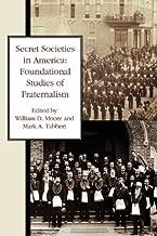 Secret Societies in America: Foundational Studies of Fraternalism