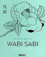 Wabi Sabi / Wabi Sabi: Sabiduria De Japon Para Una Vida Perfectamente Imperfecta / Japanese Wisdom for a Perfectly Imperfect Life