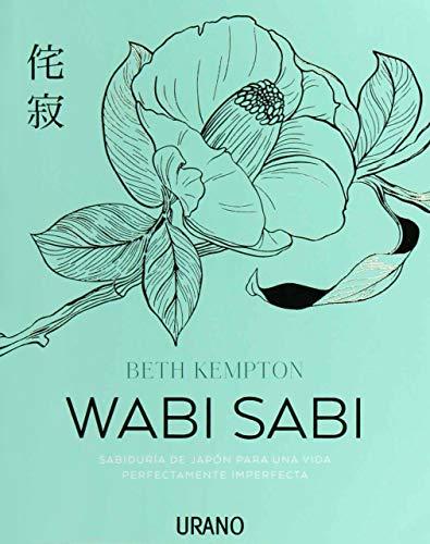 Wabi Sabi: Sabiduría de Japón para una vida perfectamente imperfecta (Crecimiento personal)