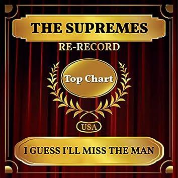 I Guess I'll Miss the Man (Re-recorded) (Billboard Hot 100 - No 85)