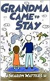 Grandma Came to Stay (English Edition)