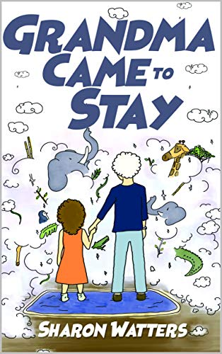 Grandma Came to Stay (English Edition)