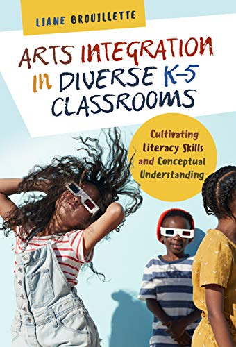 Compare Textbook Prices for Arts Integration in Diverse K–5 Classrooms: Cultivating Literacy Skills and Conceptual Understanding Language and Literacy Series  ISBN 9780807761571 by Brouillette, Liane