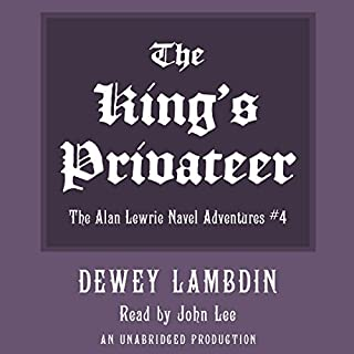 The King's Privateer                   By:                                                                                                                                 Dewey Lambdin                               Narrated by:                                                                                                                                 John Lee                      Length: 13 hrs and 17 mins     Not rated yet     Overall 0.0
