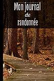 Mon journal de randonnée: Forêt, carnet pour préparer vos randonnées dans les meilleures conditions avec revue de l'équipement, la météo, l'état des ... renseignez jusqu'à 50 randonnées | 101 pages