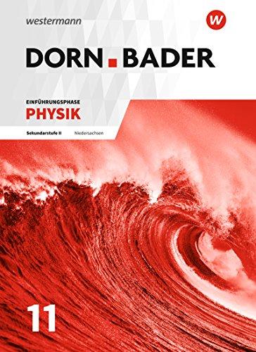 Dorn / Bader Physik SII - Ausgabe 2018 für Niedersachsen: Einführungsphase: Schülerband (Dorn / Bader Physik SII: Ausgabe 2018 Niedersachsen)