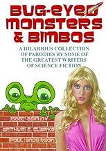 Bug-Eyed Monsters and Bimbos
