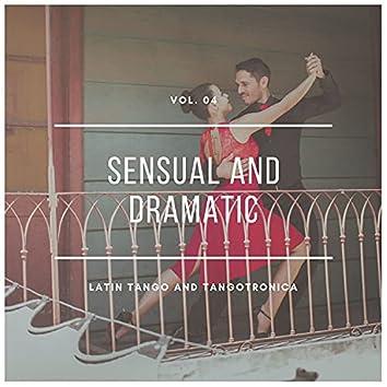 Sensual And Dramatic Latin Tango And Tangotronica, Vol.04