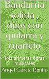 Bandurria solista , dúos con guitarra y cuarteto: Mis primeras obras musicales (Plectromania nº 3)