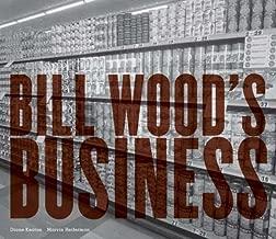 Bill Wood's Business: Text by Diane Keaton, Marvin Heiferman
