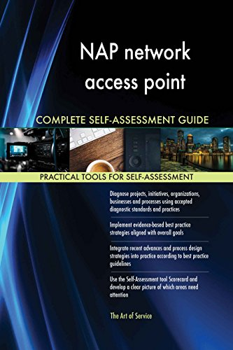 NAP network access point All-Inclusive Self-Assessment - More than 620 Success Criteria,...