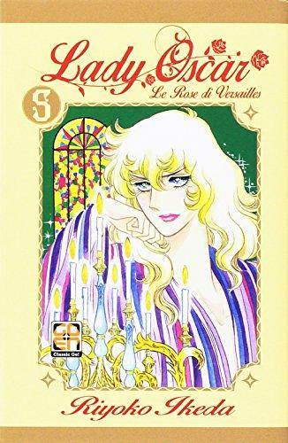 Lady Oscar. Le rose di Versailles (Vol. 5)