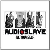 Audioslave: Be Yourself (Audio CD)