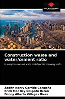 Construction waste and water/cement ratio