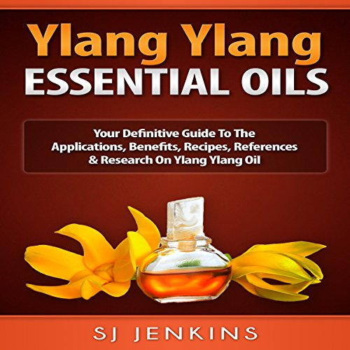 Ylang Ylang Essential Oil     Your Definitive Guide to the Applications, Benefits, Recipes, References & Research on Ylang Ylang Oil               By:                                                                                                                                 SJ Jenkins                               Narrated by:                                                                                                                                 Bo Morgan                      Length: 1 hr and 10 mins     Not rated yet     Overall 0.0