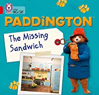 Paddington: The Missing Sandwich: Band 02b/Red B (Collins Big Cat)