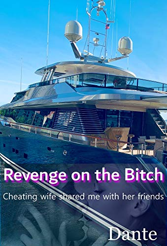 Revenge on the Bitch: Cheating wife shared me with her friends (English Edition)