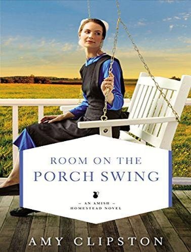Room on the Porch Swing (Amish Homestead)の詳細を見る