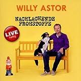 Willy Astor– Nachlachende Frohstoffe