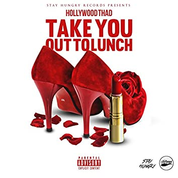 Take You out to Lunch
