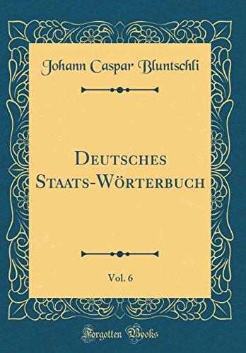 Deutsches Staats-Wörterbuch, Vol. 6 (Classic Reprint)