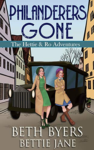 Philanderers Gone: A Hettie and Ro Historical Mystery (The Hettie and Ro Adventures Book 1)