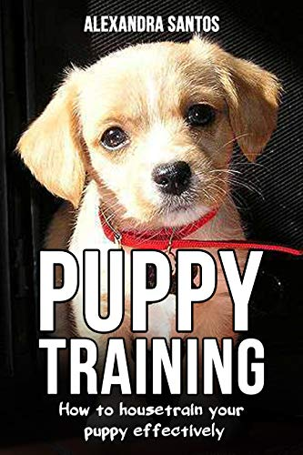 Book: Puppy Training - How to housetrain your puppy effectively by Alexandra Santos