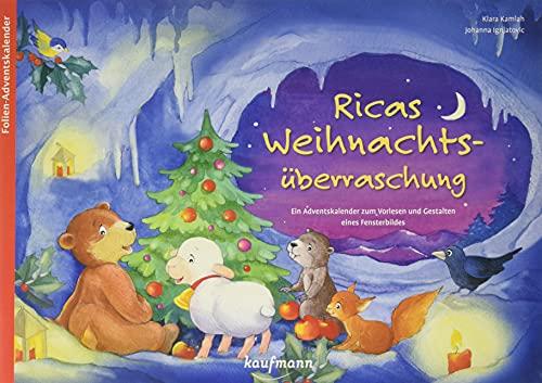 Ricas Weihnachtsüberraschung: Ein Adventskalender zum Vorlesen und Gestalten eines Fensterbildes (Adventskalender mit Geschichten für Kinder: Ein Buch zum Vorlesen und Basteln)