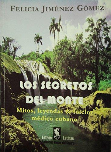 Los secretos del monte: Folclor médico cubano