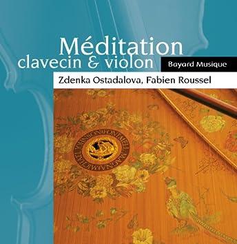 Méditation: Clavecin & violon