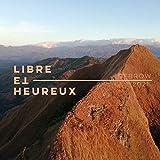 Libre et Heureux (Radio Edit)
