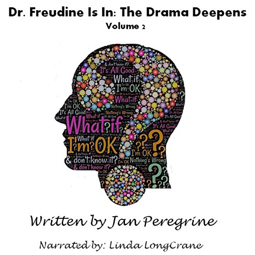 Dr. Freudine Is In: The Drama Deepens audiobook cover art