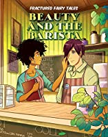 Beauty and the Barista (Fractured Fairytales)